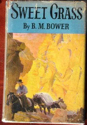 Sweet Grass: Bower, B.M.