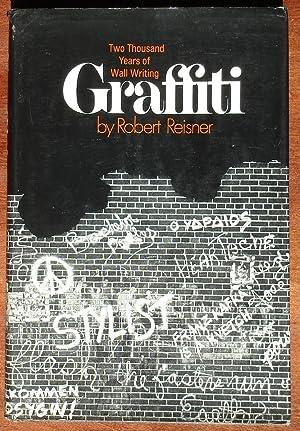 Graffiti: Two Thousand Years of Wall Writing: Reisner, Robert