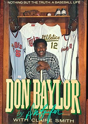 Don Baylor: Nothing But the Truth: A Baseball Life