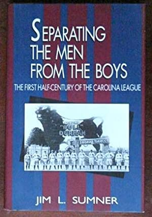 Separating the Men From the Boys: The First Half-Century of the Carolina League