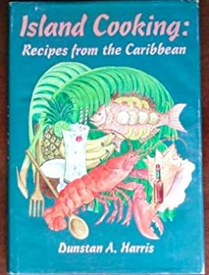 Island Cooking: Recipes From the Caribbean (SIGNED: Harris, Dunston