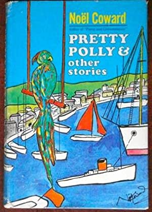 Pretty Polly& Other Stories: Coward, Noel