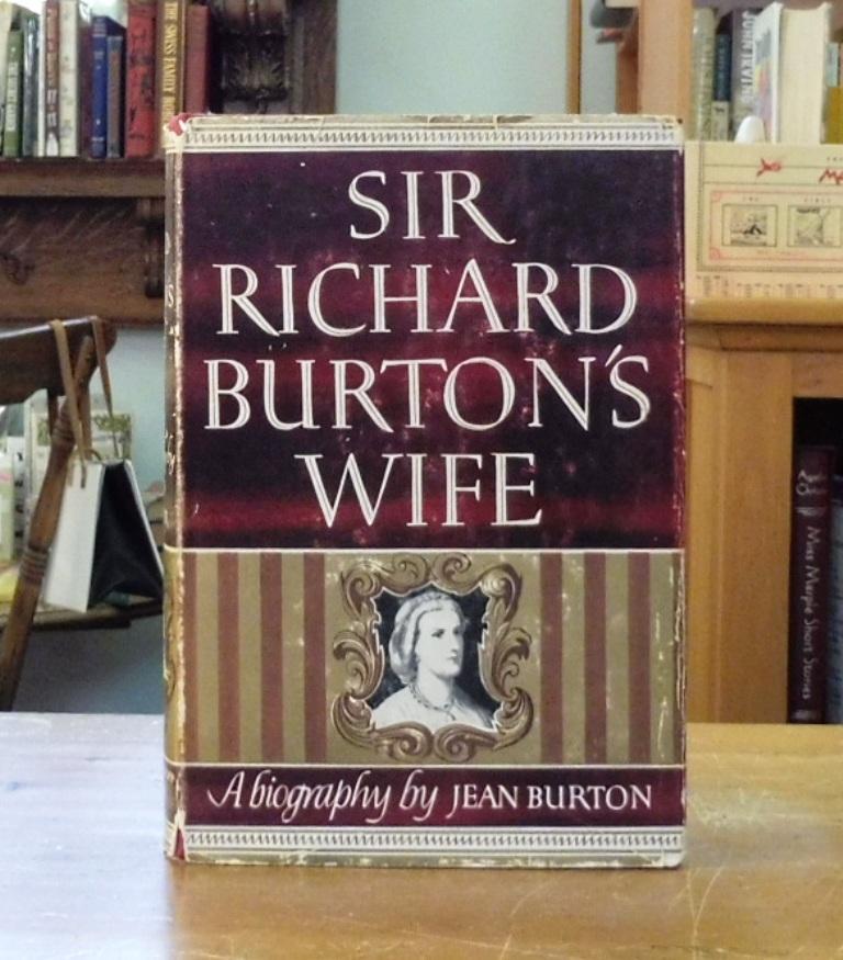 Sir Richard Burtons Wife By Burton Jean Alfred A Knopf New York