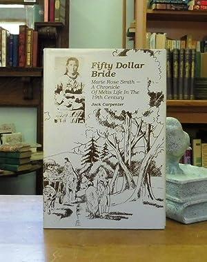 Fifty Dollar Bride: Marie Rose Smith A: Carpenter, Jock