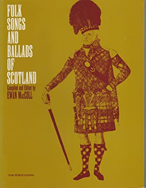 Folk Songs and Ballads of Scotland: MACCOLL, EWAN