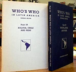 Who's Who in Latin America. Part IV. Bolivia, Chile And Peru. A Biographical Dictionary of Notabl...