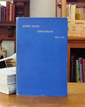 Historical Notes Concerning Queen's College St. John s Diocese of Newfoundland 1842-1897