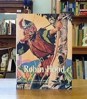 Robin Hood, A Classic Illustrated Edition: E. Charles Vivian,