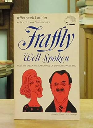 Fraffly Well Spoken How to Speak the Language of London's West End