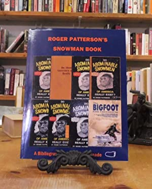 ROGER PATTERSON'S SNOWMAN BOOK: A Comparative Bibliography of Do Abominable Snowmen of America Re...