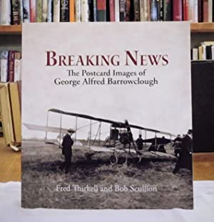 Breaking News: The Postcard Images of George: Alfred Barrowclough by