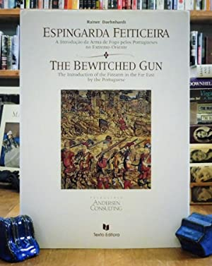 The Bewitched Gun: The Introduction of the Firearm in the Far East by the Portuguese; Espingarda ...