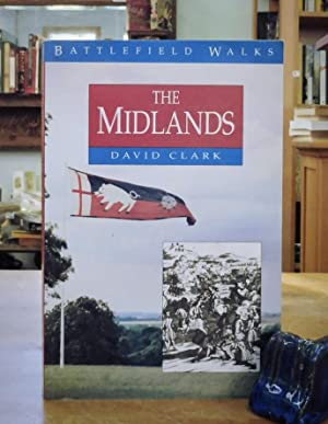 Battlefield Walks: Midlands