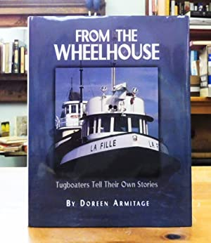 From The Wheelhouse: Tugboaters Tell Their Own: Armitage, Doreen