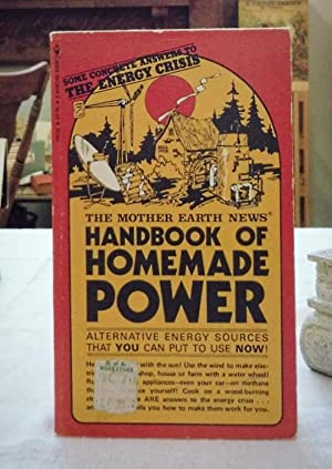 The Mother Earth News Handbook Of Homemade Power: The Staff Of Mother Earth News