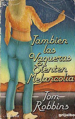 También Las Vaqueras Sienten Melancolía: Tom Robbins