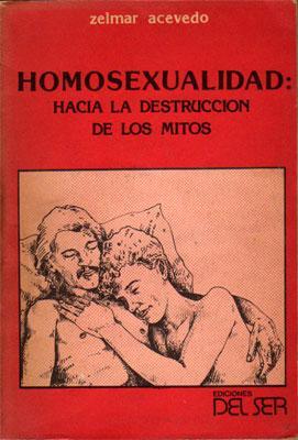 Homosexualidad: Hacia la Destrucción de los Mitos: Zelmar Acevedo