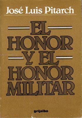 El honor y el honor militar.: José Luis Pitarch