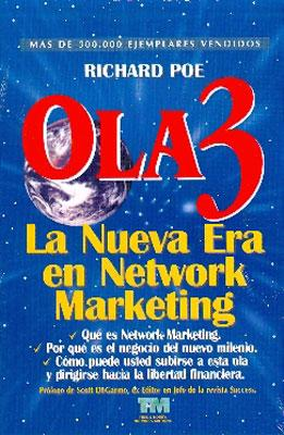 Ola 3: La Nueva Era en Network Marketing: Richard Poe