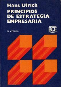 Principios de Estrategia Empresaria: Hans Ulrich