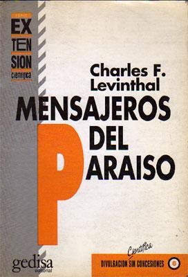 Mensajeros del Paraíso. El descubrimiento de las: Levinthal, Charles F.