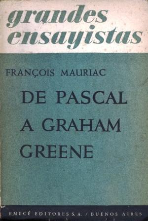 De Pascal a Graham Greene: Mauriac, François