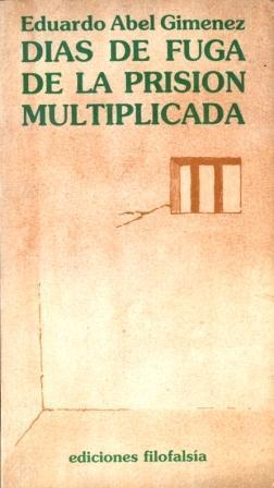 Días de fuga de la prisión Multiplicada: Giménez, Eduardo Abel