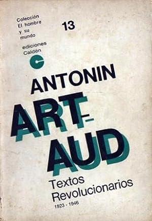 Textos revolucionarios 1923 - 1946: Artaud, Antonin