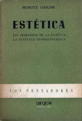 Estética: Los problemas de la estética. La estética fenomenológica.: ...