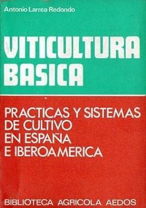 Viticultura básica - Prácticas y sistemas de: Larrea Redondo, Antonio