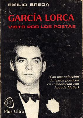 García Lorca visto por los poetas.: Breda, Emilio