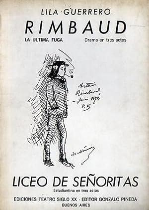 Rimbaud, la última fuga (Drama en tres: Guerrero, Lila
