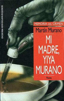 Mi madre, Yiya Murano: Martín Murano