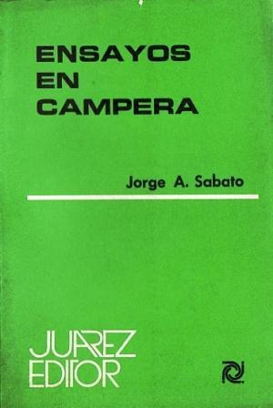 Ensayos en campera: Sabato, Jorge A.