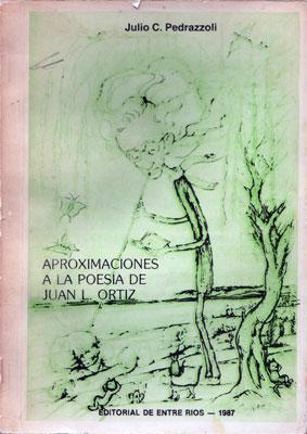Aproximaciones a la poesía de Juan L.: Pedrazzoli, Julio C.