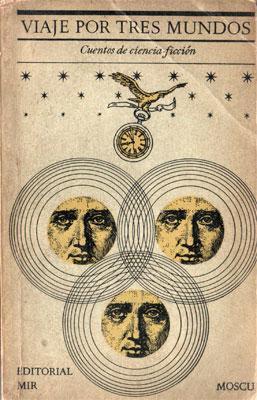 Viaje por tres mundos. Cuentos de ciencia-ficción.: VV. AA.