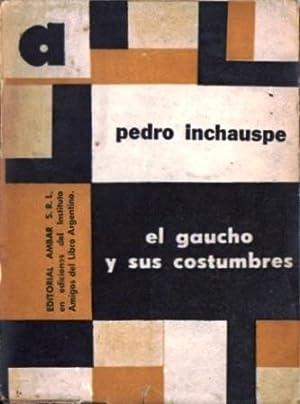 El gaucho y sus costumbres: Inchauspe, Pedro