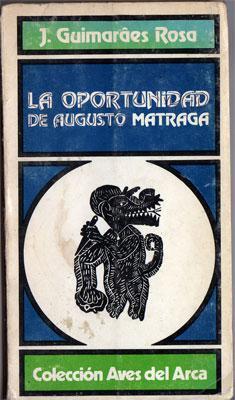La oportunidad de Augusto Matraga: Joao Guimarâes Rosa