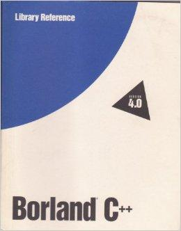 Borland C++ Version 4.0 Library Reference
