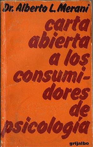 Carta abierta a los consumidores de psicología.: Merani, Alberto L.
