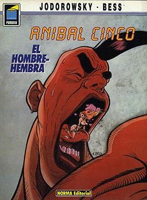 Aníbal Cinco: El Hombre - Hembra: Jodorowsky - Bess
