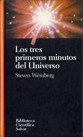 Los tres primeros minutos del Universo: Weinberg, Steven