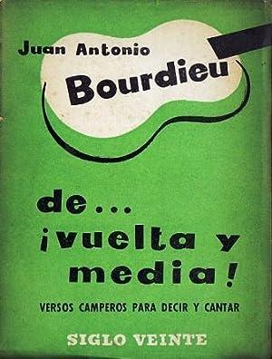 De. ¡Vuelta y Media! Versos camperos para decir y cantar: Bourdieu, Juan Antonio