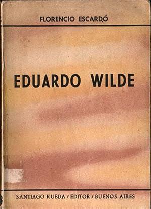 Eduardo Wilde: Escardó, Florencio
