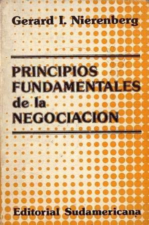 Principios Fundamentales de la Negociación: Nierenberg, Gerard I.