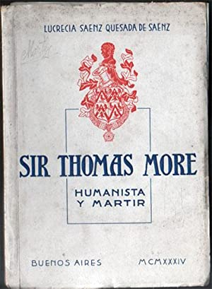 Sir Thomas More. Humanista y Mártir