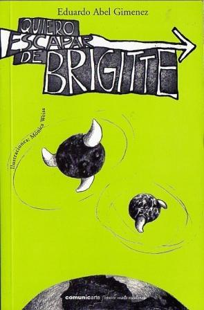 Quiero Escapar de Brigitte: Giménez, Eduardo Abel