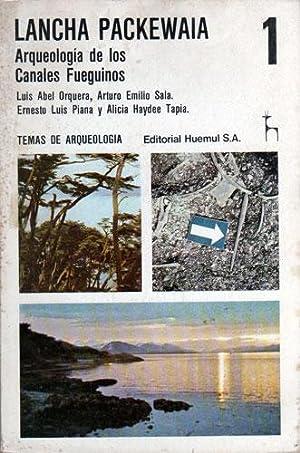 Lancha Packewaia: Arqueología de los Canales Fueguinos: Luis Abel Orquera,