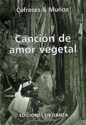 Canción de Amor Vegetal: Cófreces, Javier; Muñoz,
