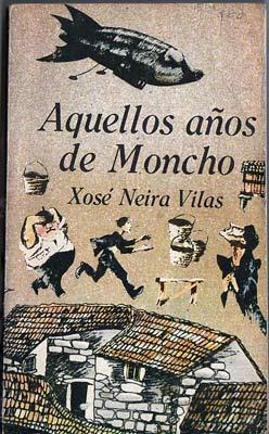 Aquellos años de Moncho: Neira Vilas, Xosé